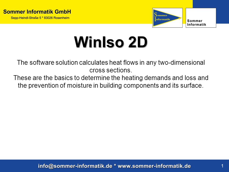 WinIso 2D The software solution calculates heat flows in any two-dimensional cross sections.