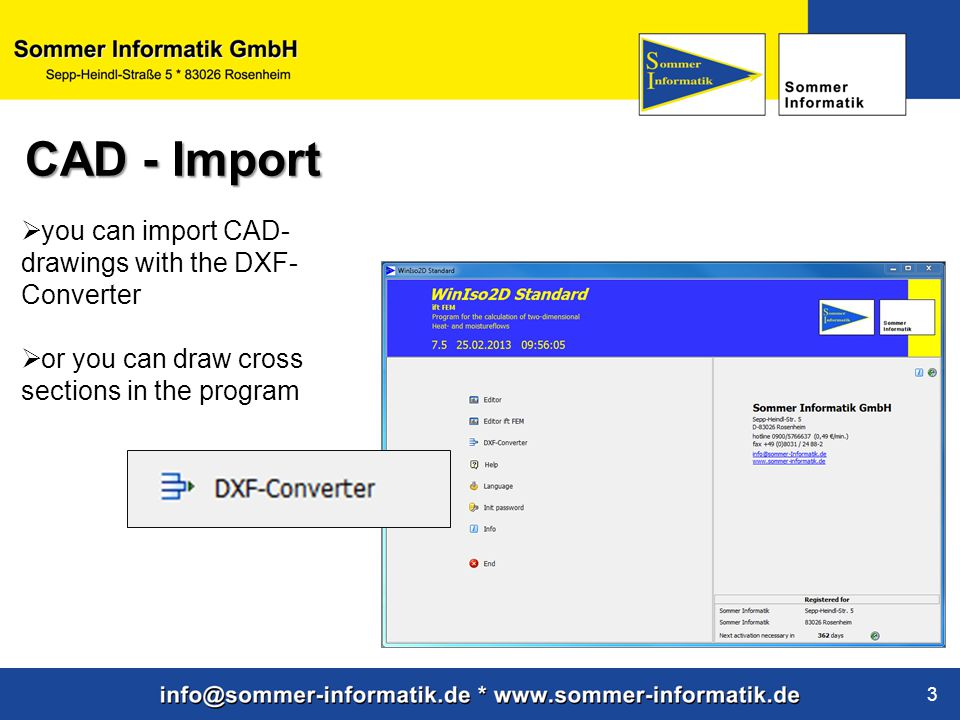CAD - Import you can import CAD-drawings with the DXF-Converter