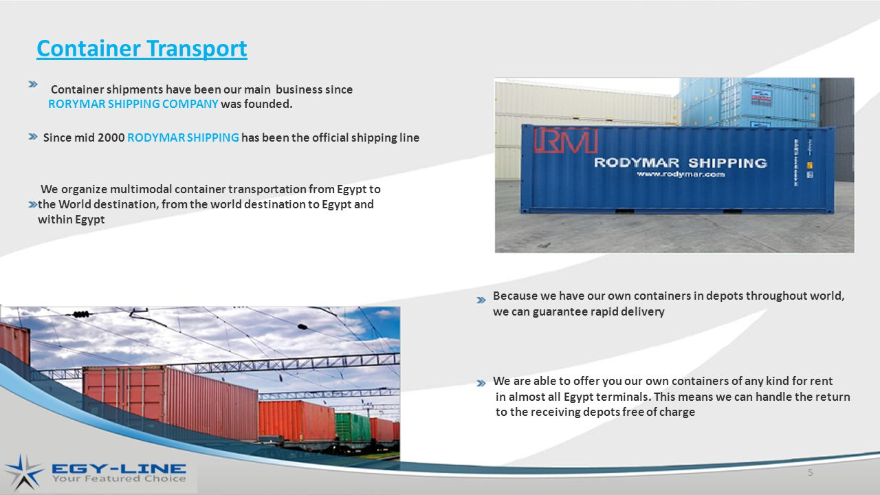 Container Transport Container shipments have been our main business since. RORYMAR SHIPPING COMPANY was founded.