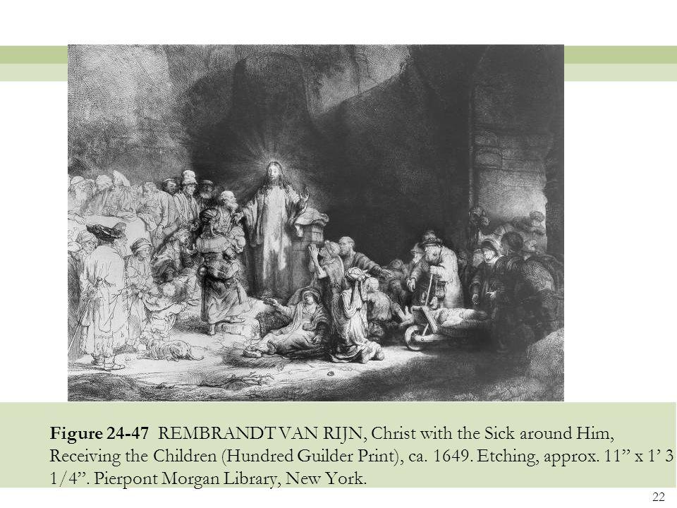 Figure 24-47 REMBRANDT VAN RIJN, Christ with the Sick around Him, Receiving the Children (Hundred Guilder Print), ca.