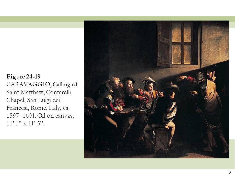 Figure 24-19 CARAVAGGIO, Calling of Saint Matthew, Contarelli Chapel, San Luigi dei Francesi, Rome, Italy, ca.