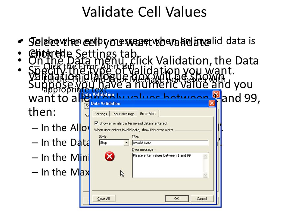 Validate Cell Values Select the cell you want to validate