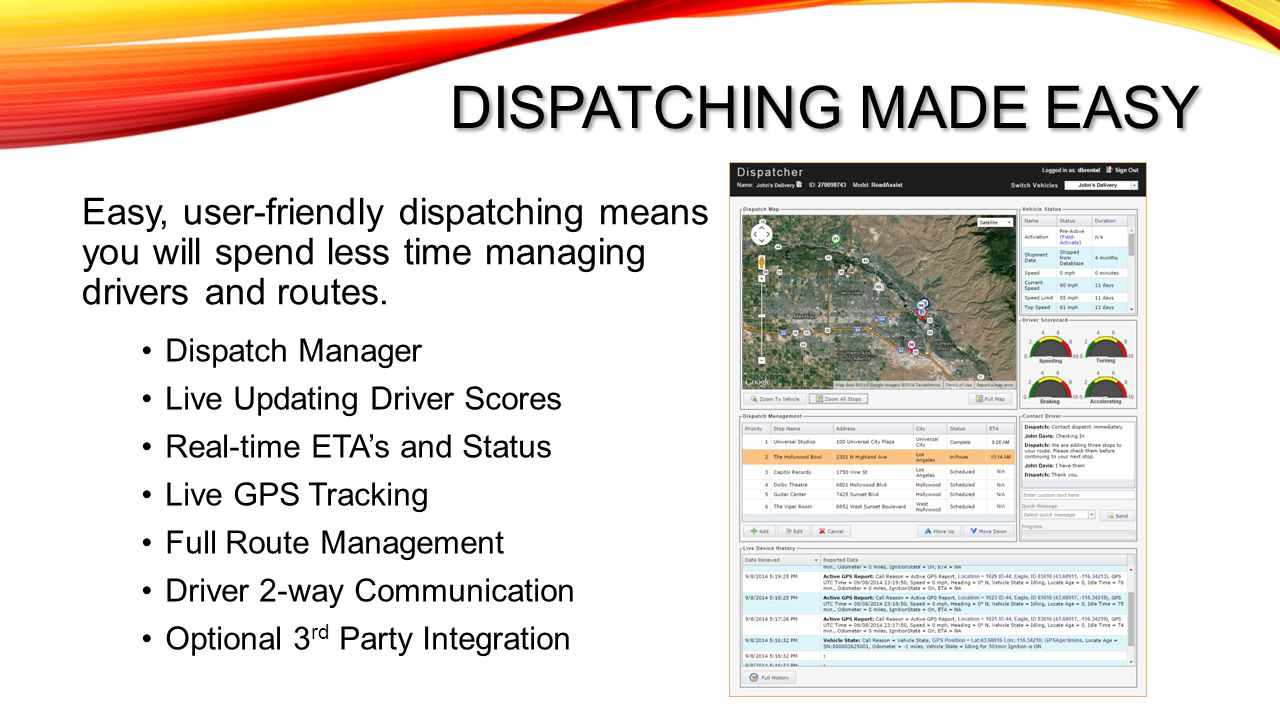 Dispatching made easy Easy, user-friendly dispatching means you will spend less time managing drivers and routes.