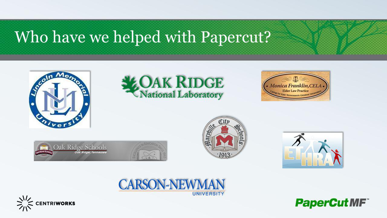 Who have we helped with Papercut