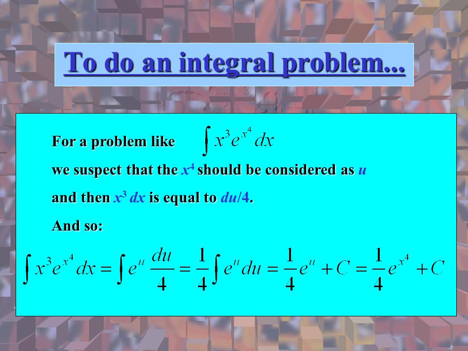 To do an integral problem...