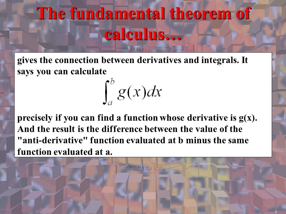 The fundamental theorem of calculus…