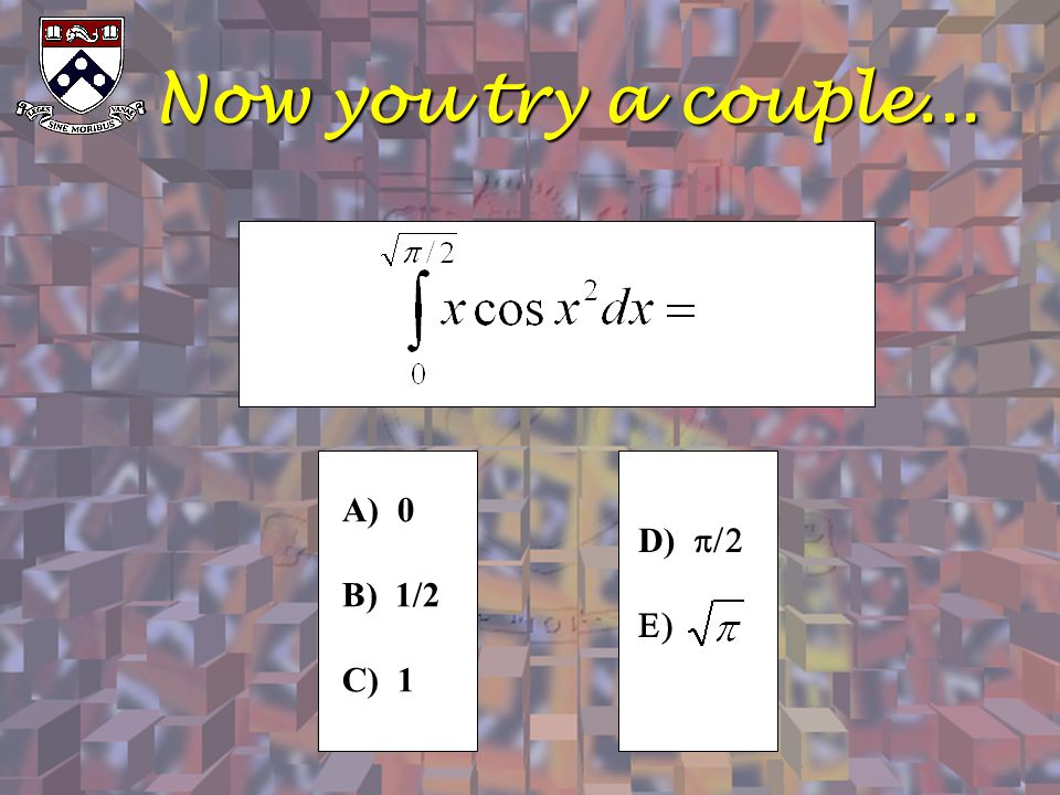 Now you try a couple... A) 0 B) 1/2 C) 1 D) p/2 E)