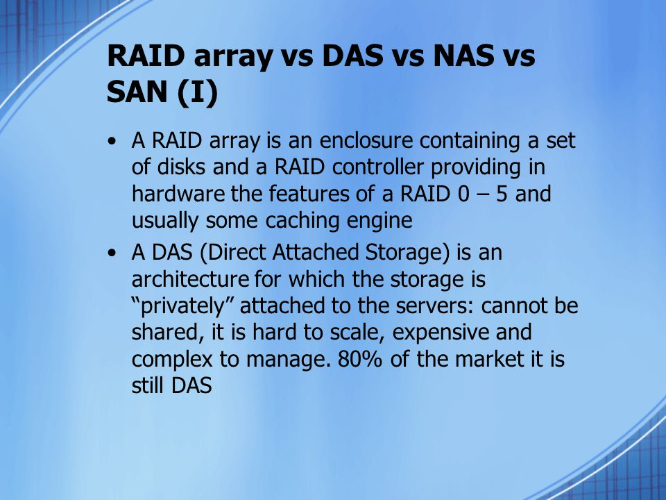 RAID array vs DAS vs NAS vs SAN (I)