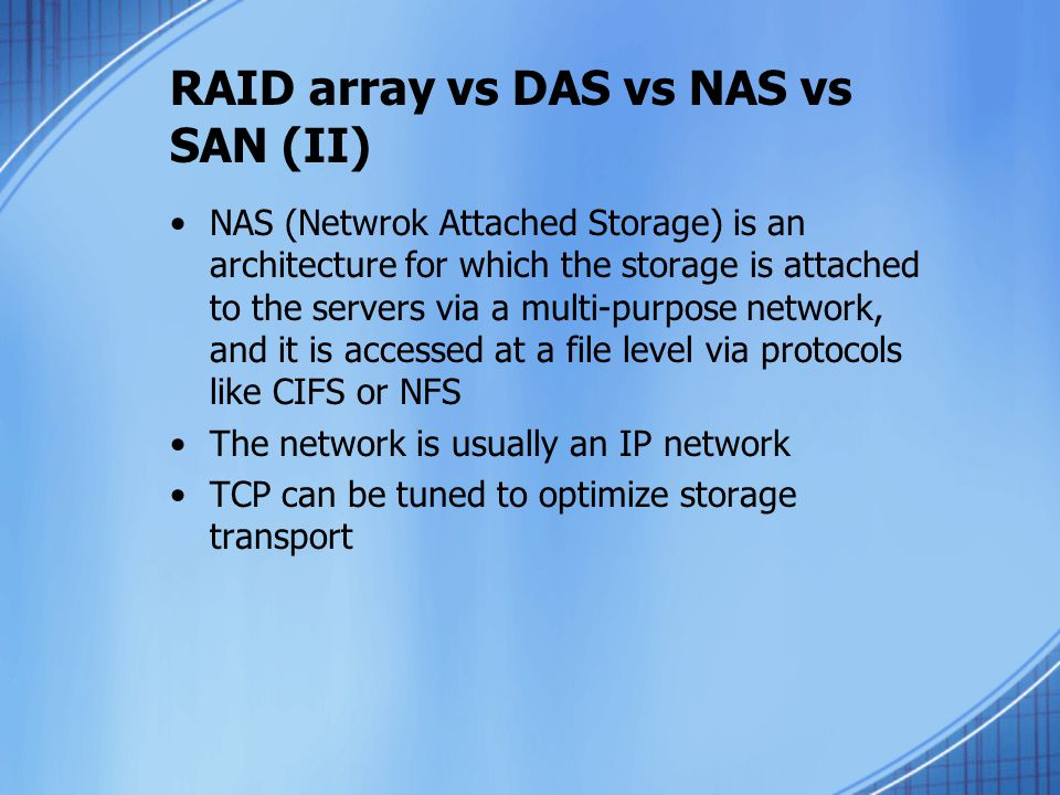 RAID array vs DAS vs NAS vs SAN (II)