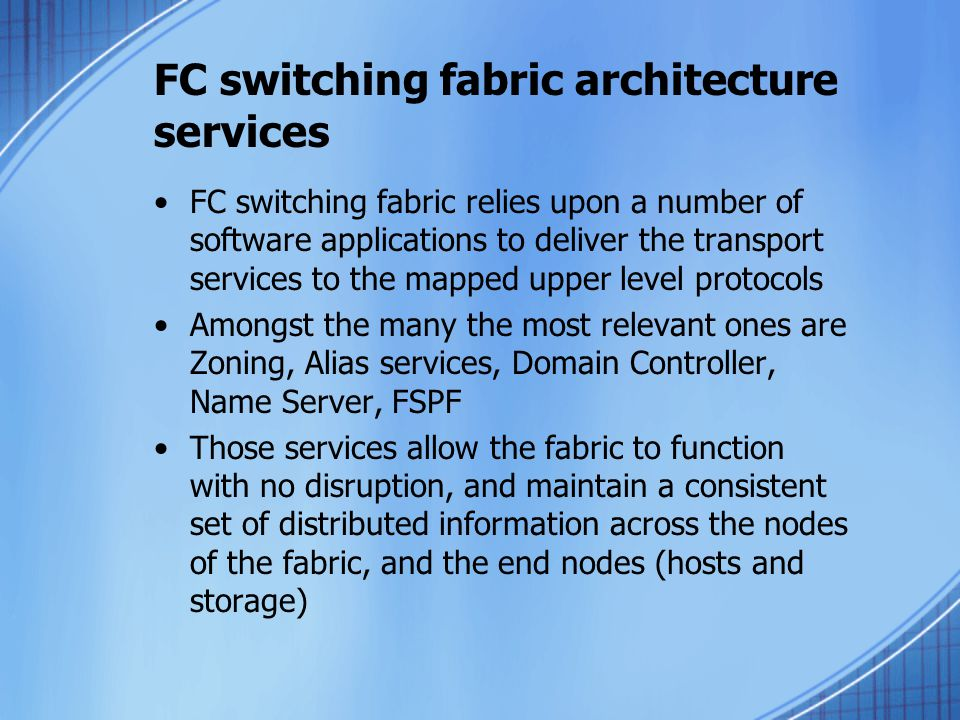 FC switching fabric architecture services