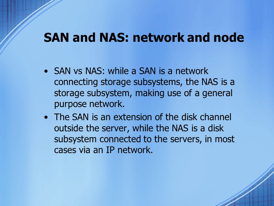 SAN and NAS: network and node