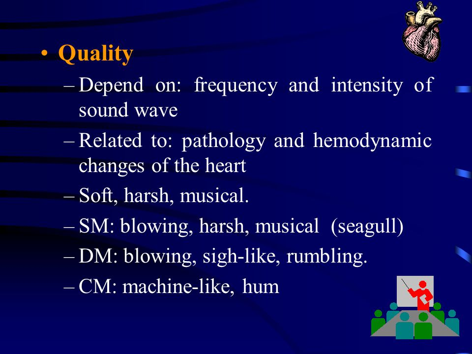 Quality Depend on: frequency and intensity of sound wave