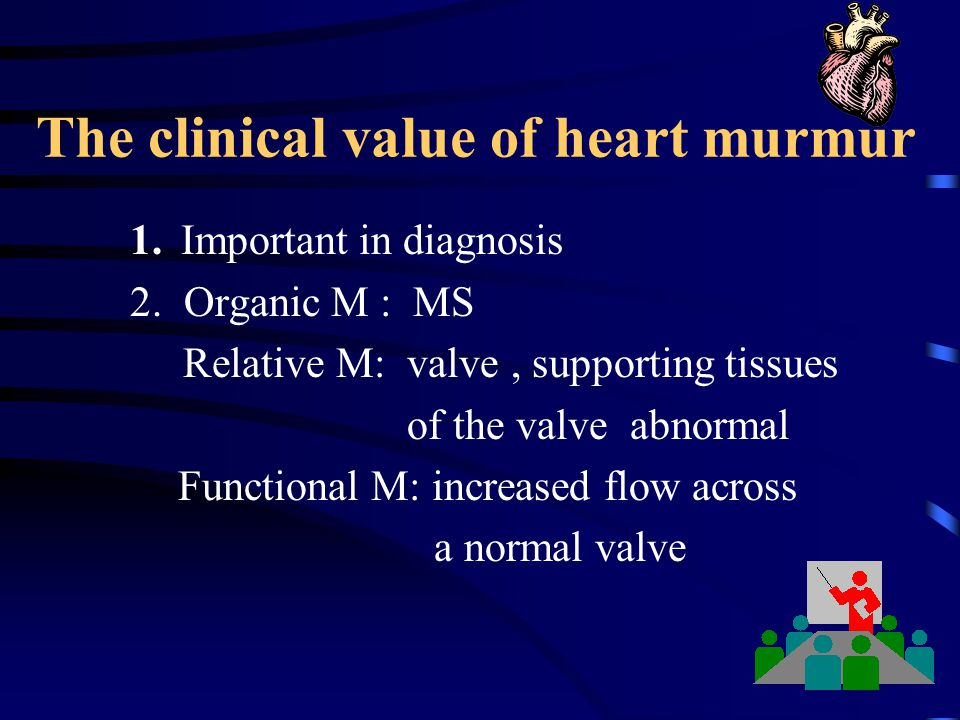 The clinical value of heart murmur