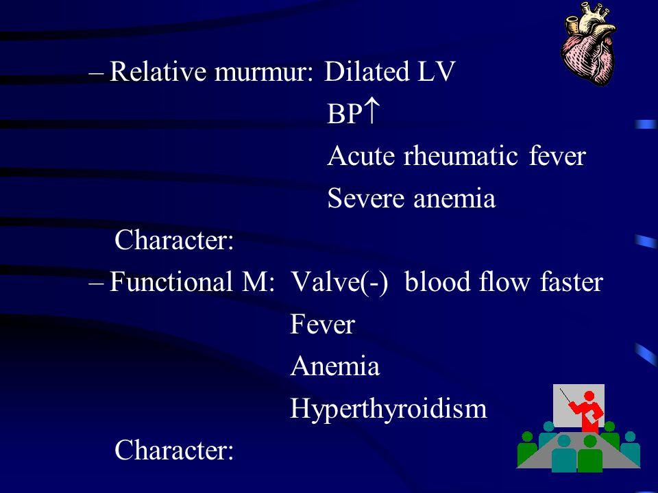 Relative murmur: Dilated LV