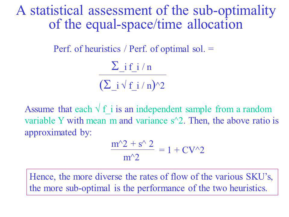 A statistical assessment of the sub-optimality of the equal-space/time allocation