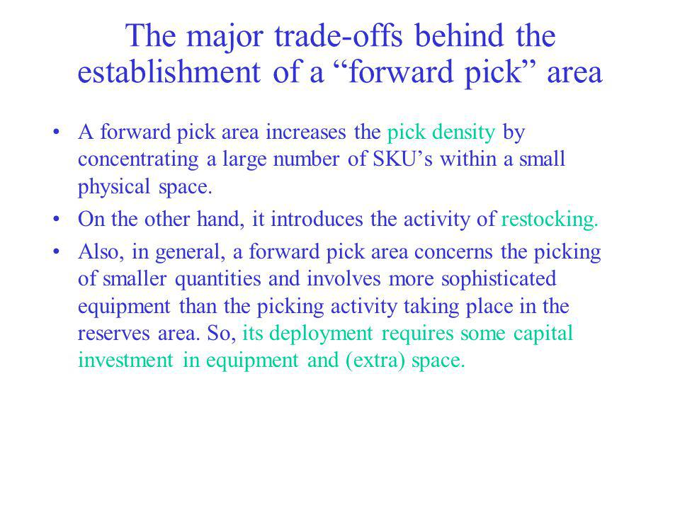 The major trade-offs behind the establishment of a forward pick area
