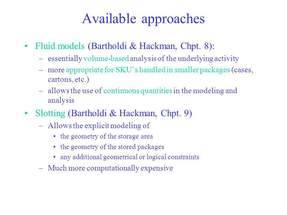 Available approaches Fluid models (Bartholdi & Hackman, Chpt. 8):