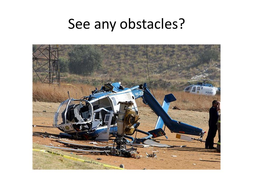 See any obstacles