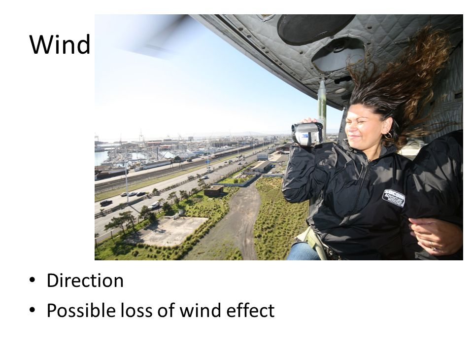 Wind Direction Possible loss of wind effect