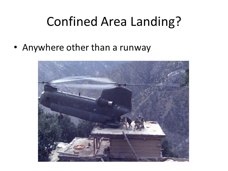 Confined Area Landing Anywhere other than a runway
