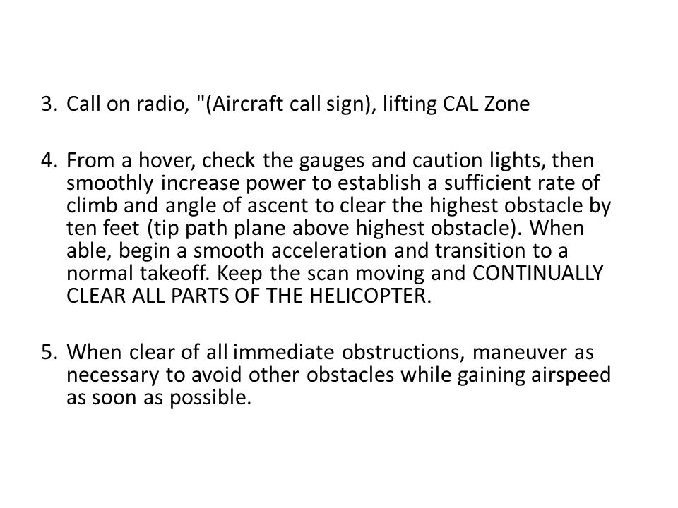 3. Call on radio, (Aircraft call sign), lifting CAL Zone 4