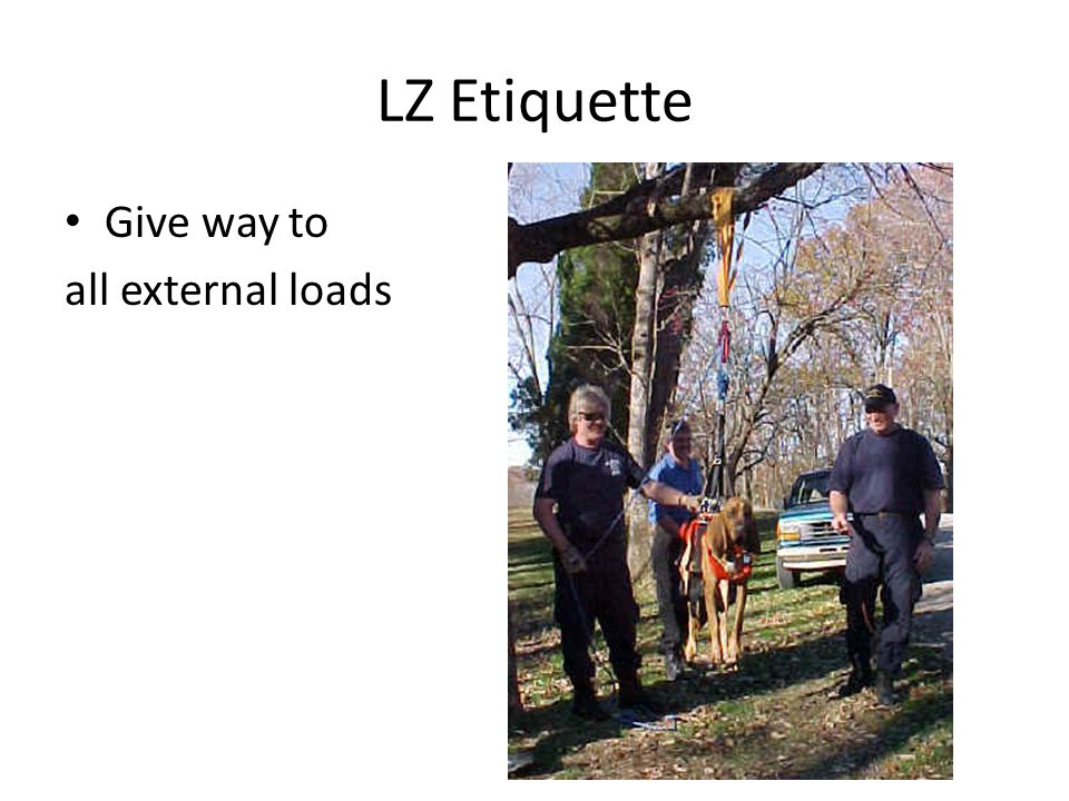 LZ Etiquette Give way to all external loads