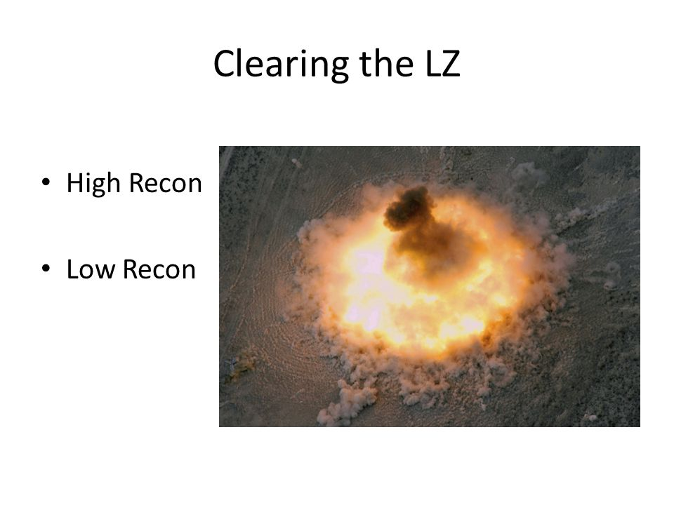 Clearing the LZ High Recon Low Recon