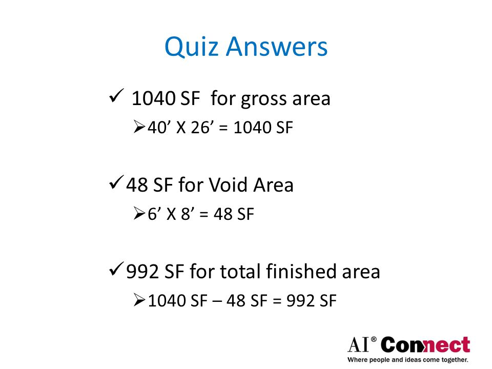 Quiz Answers 1040 SF for gross area 48 SF for Void Area