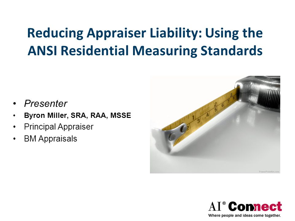 Reducing Appraiser Liability: Using the ANSI Residential Measuring Standards