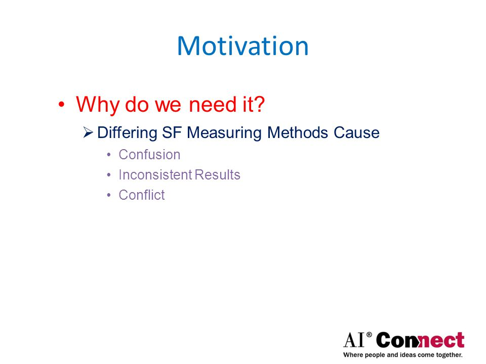 Motivation Why do we need it Differing SF Measuring Methods Cause