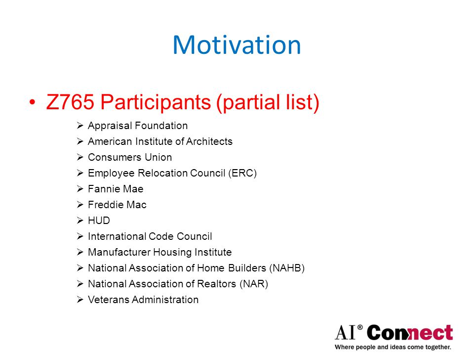 Motivation Z765 Participants (partial list) Appraisal Foundation