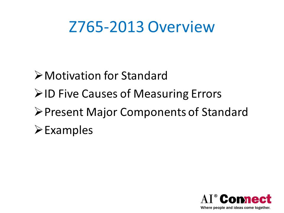 Z765-2013 Overview Motivation for Standard