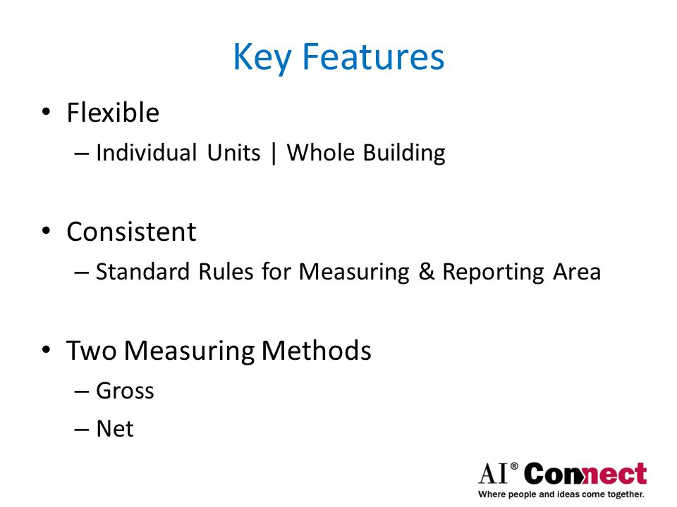 Key Features Flexible Consistent Two Measuring Methods