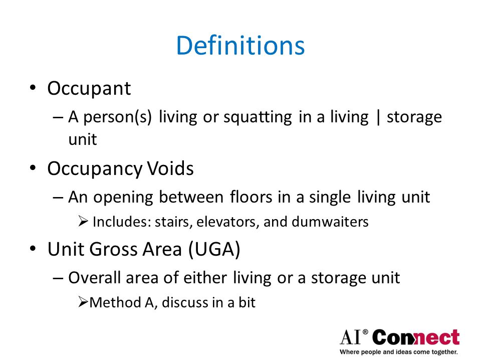 Definitions Occupant Occupancy Voids Unit Gross Area (UGA)