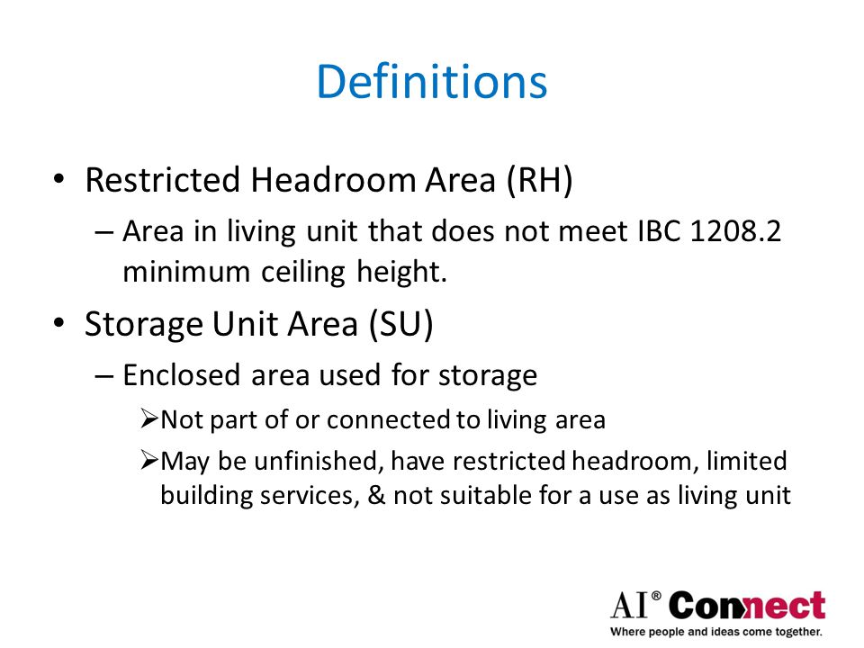 Definitions Restricted Headroom Area (RH) Storage Unit Area (SU)