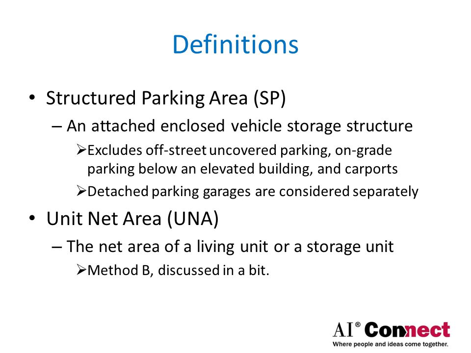 Definitions Structured Parking Area (SP) Unit Net Area (UNA)