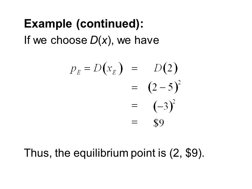 Example (continued): If we choose D(x), we have