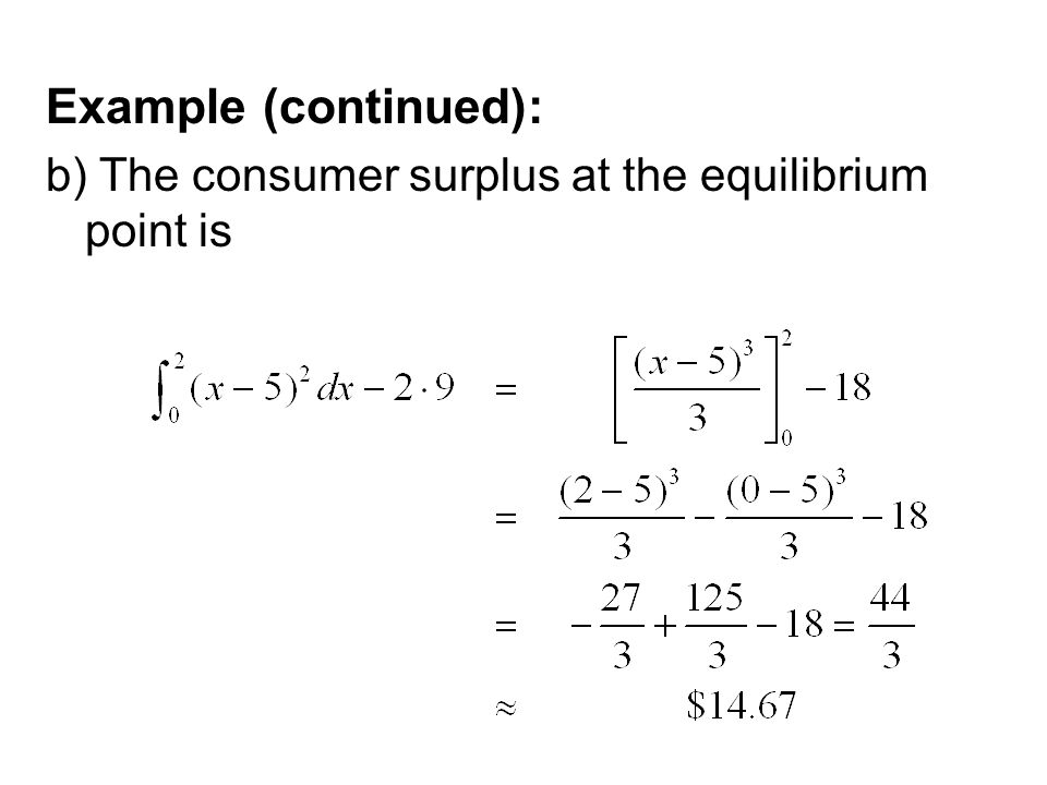 Example (continued): b) The consumer surplus at the equilibrium point is