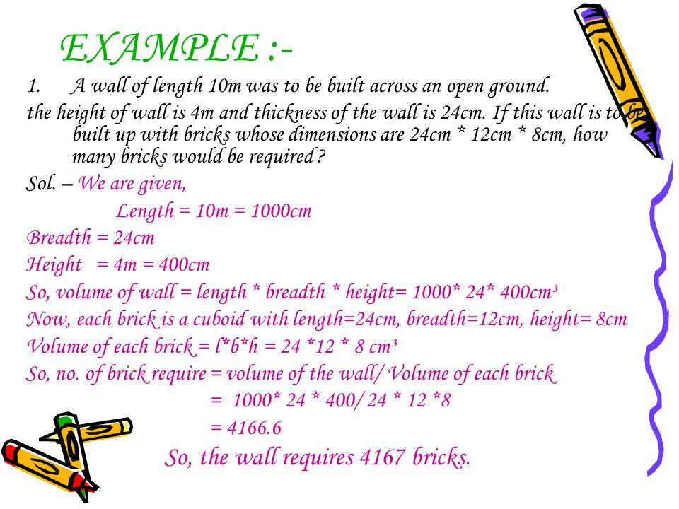 EXAMPLE :- So, the wall requires 4167 bricks.