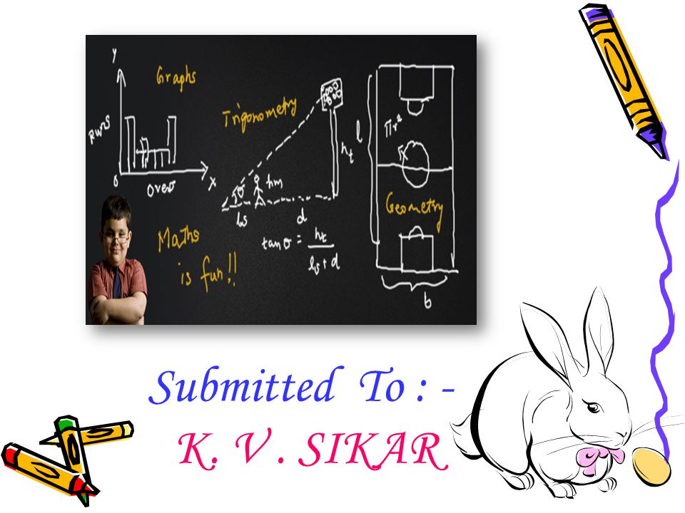 Submitted To : - K. V . SIKAR