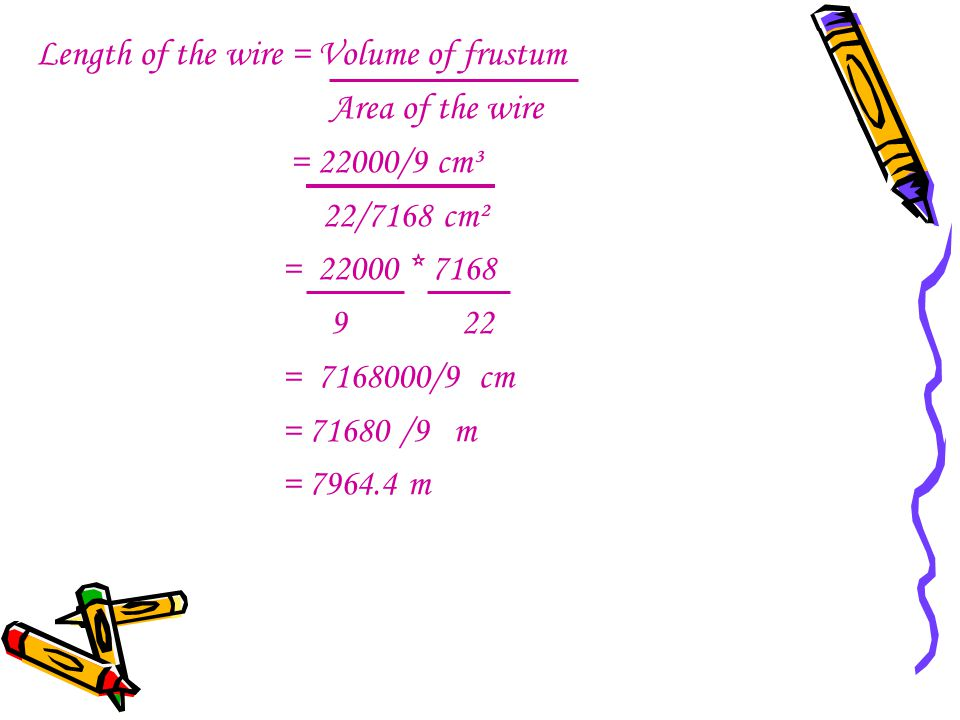 Length of the wire = Volume of frustum