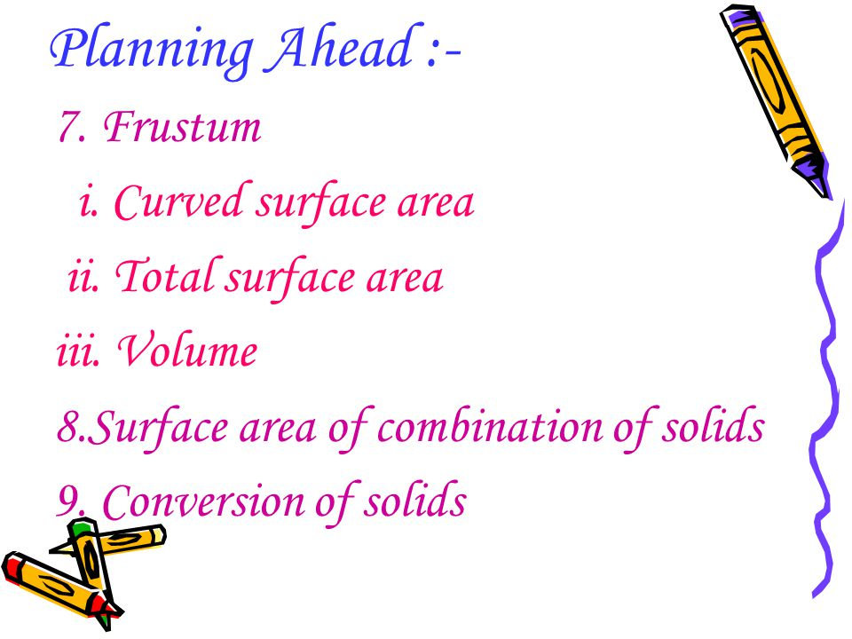 Planning Ahead :- 7. Frustum i. Curved surface area