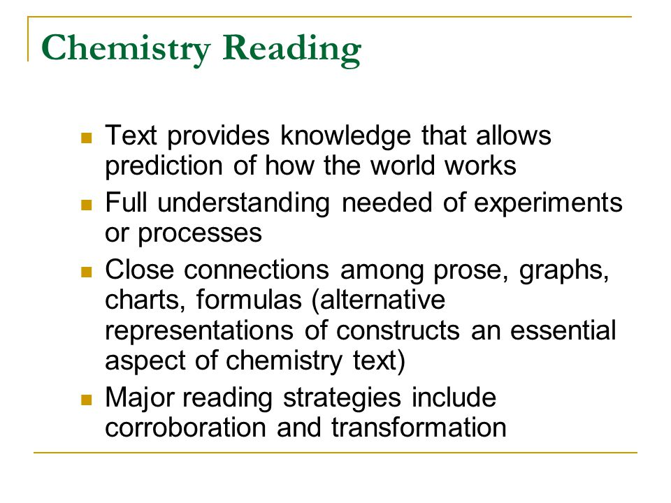 Chemistry Reading Text provides knowledge that allows prediction of how the world works. Full understanding needed of experiments or processes.