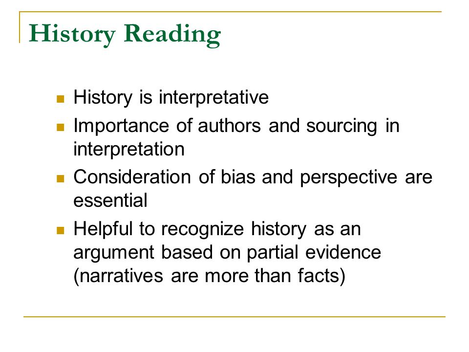 History Reading History is interpretative