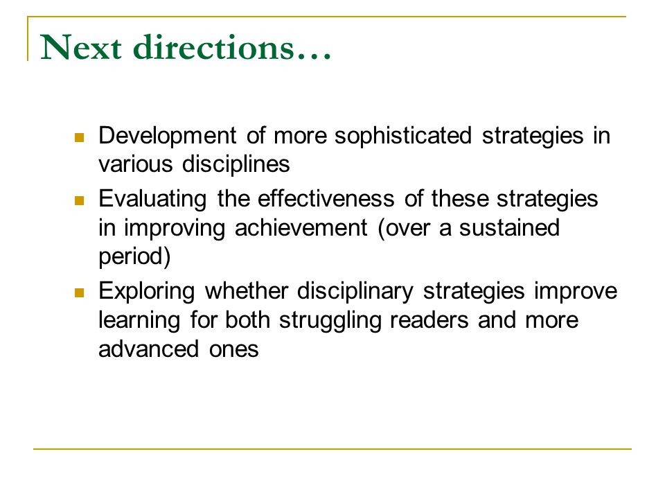 Next directions… Development of more sophisticated strategies in various disciplines.