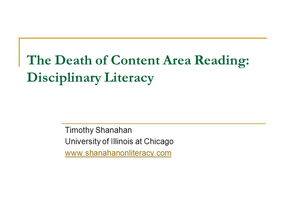 The Death of Content Area Reading: Disciplinary Literacy
