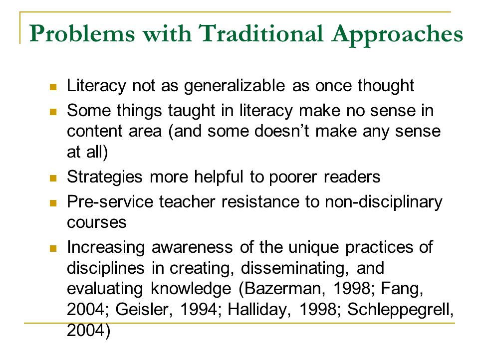 Problems with Traditional Approaches