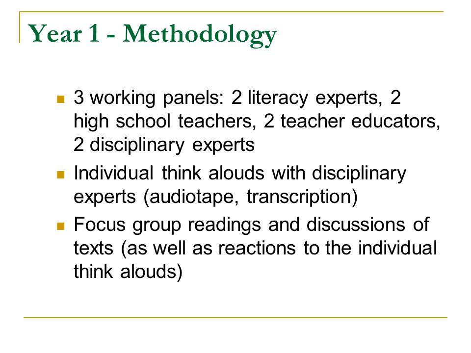 Year 1 - Methodology 3 working panels: 2 literacy experts, 2 high school teachers, 2 teacher educators, 2 disciplinary experts.