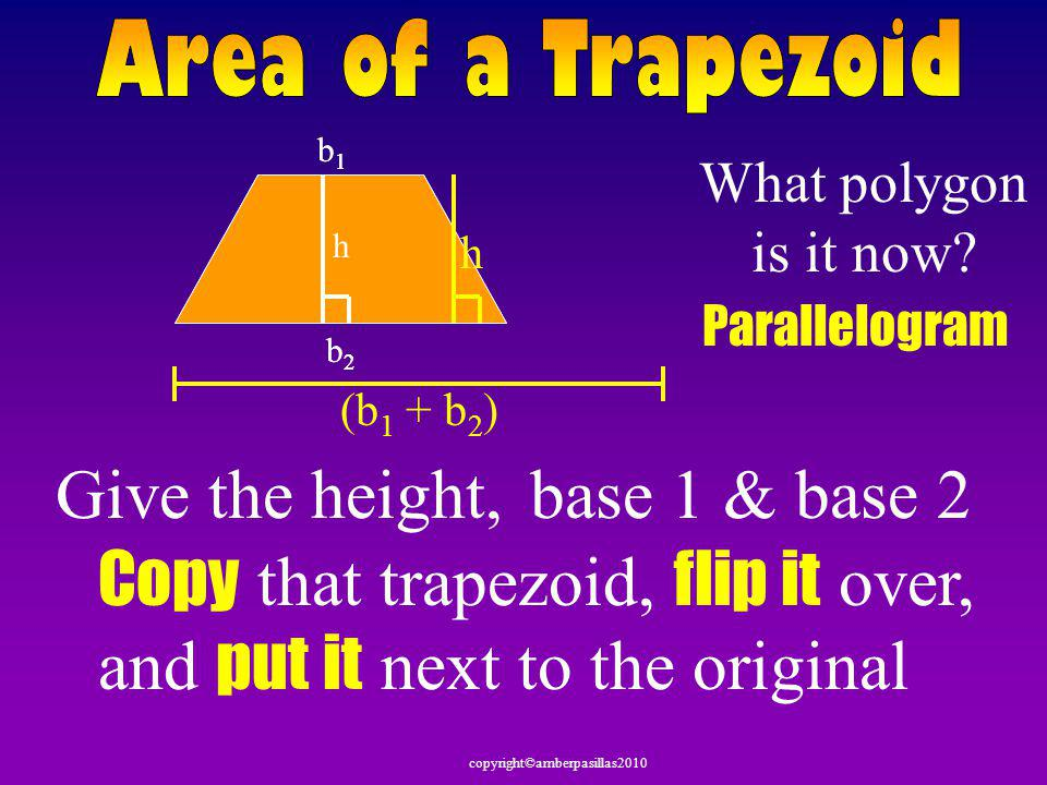 Copy that trapezoid, flip it over, and put it next to the original