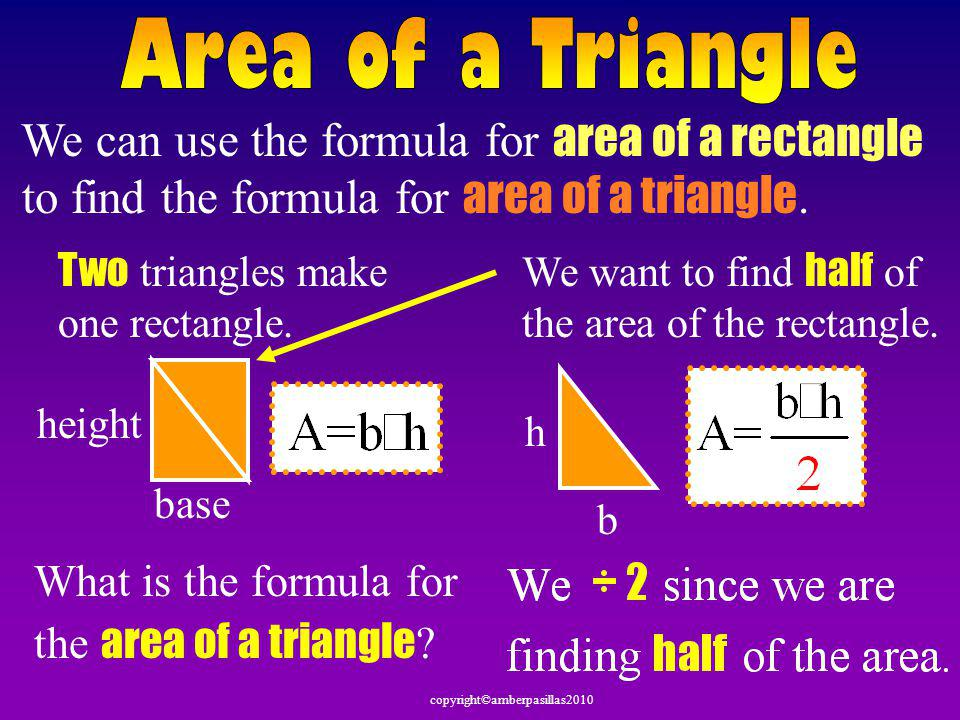 We can use the formula for area of a rectangle